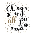 dog is all you need vector image vector image