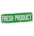 fresh product sign or stamp vector image