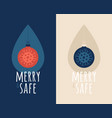 merry and safe christmas ball with sanitizer drop vector image vector image