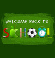 green welcome to school background vector image