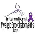 international myalgic encephalomyelitis day vector image vector image