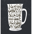 coffee quote The cup with vector image