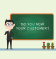 do you know your customer concept with business vector image
