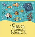 happiness comes in waves vector image vector image