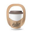 coffee cup holder realistic mockup empty vector image vector image