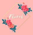floral roses square frame pink background i vector image