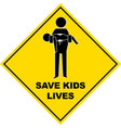 save kids lives sign vector image