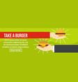 take a burger banner horizontal concept vector image