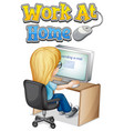 font design for work from home with girl working vector image vector image
