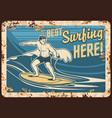 surfing metal plate rusty surfer surfboard waves vector image vector image