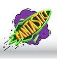 cartoon inscription fantastic vector image vector image