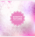 marshmellow pink grunge background with scratch vector image vector image
