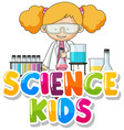 font design for word science kids with kid in the vector image vector image