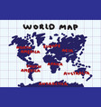 freehand drawing style world map and continent vector image vector image