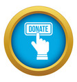 hand presses button to donate icon blue vector image vector image
