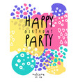 happy birthday party cute colorful template with vector image vector image