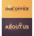 Modern flat design Our Office About Us lettering vector image