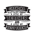 teacher quote and saying good for cricut grandma vector image