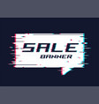 distorted glitch style promotion banner price tag vector image