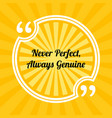 inspirational motivational quote never perfect vector image