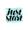 just start lettering motivating quote vector image vector image