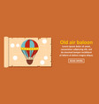 old air balloon banner horizontal concept vector image
