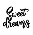 sweet dreams lettering phrase on white background vector image vector image