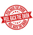 peel back the onion round grunge ribbon stamp vector image vector image