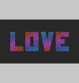 word love slogan typography lettering design vector image vector image