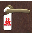 Do Not Disturb Sign With Door Handle And Wooden vector image