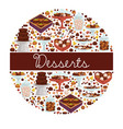 desserts sweet dishes and bakery chocolate and vector image vector image
