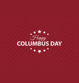 columbus day background vector image