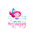you are mer-mazing mermaid little girl waves vector image vector image