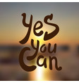 yes you can hand drawn lettering vector image vector image
