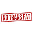 no trans fat sign or stamp vector image vector image