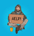 pop art homeless man male beggar with cardboard vector image vector image