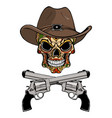 cowboy skull in a western hat and a pair of vector image vector image