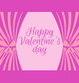 valentines day with pink curtains template vector image