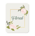 floral roses square frame grey background i vector image vector image