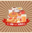 good morning breakfast food assortment vector image