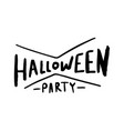 hand drawn calligraphy with text halloween party vector image