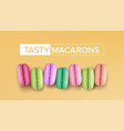 realistic macarons top view sweet french vector image