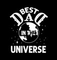 Best dad in universe fathers day quotes good