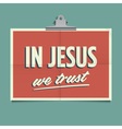 in jesus we trust vector image vector image