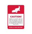red caution sign for wild alligators vector image