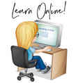 phrase learn online with girl working on computer vector image