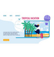 landing page for choosing best tropical vacation vector image vector image