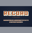 record display font design alphabet typeface vector image