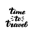 time to travel simple lettering modern vacation vector image