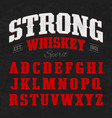 strong whiskey label font with sample design vector image vector image